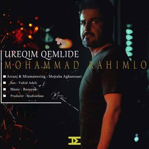 دانلود آهنگ  محمد رحیملو به نام اورگیم غملیده